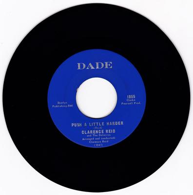 Clarence Reid and the Delmiros - Push A Little Harder / Like White On Rice - Dade 1855