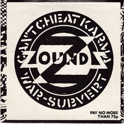 Zounds - Can't Cheat Kama / War / Subvert - Crass 421984/3