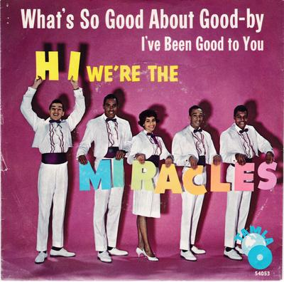 Miracles - What's So Good About Good-By / I've Been Good To You - Tamla 54053 PS