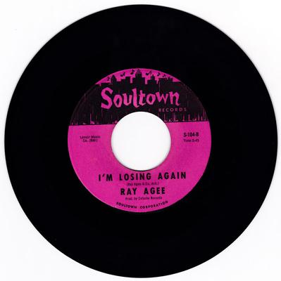 Ray Agee - I'm Losing Again / Hard Loving Man - Soultown S-104