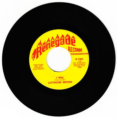 Lattimore Brown - I Will / Sweet Desire - Renegade R-1201