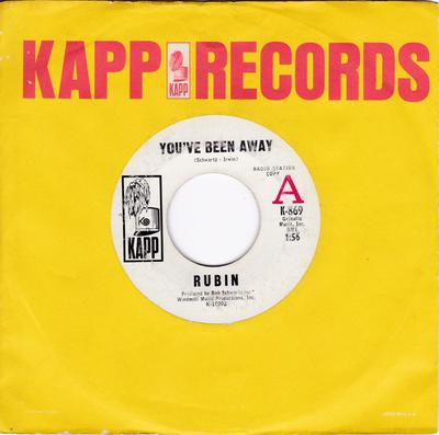 Rubin - You've Been Away / Baby You're My Everything - Kapp K-869 DJ