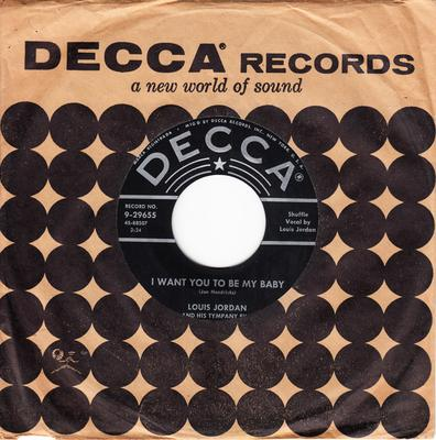 Louis Jordan - I Want You to Be My Baby / Come And Get It - Decca 9-29655