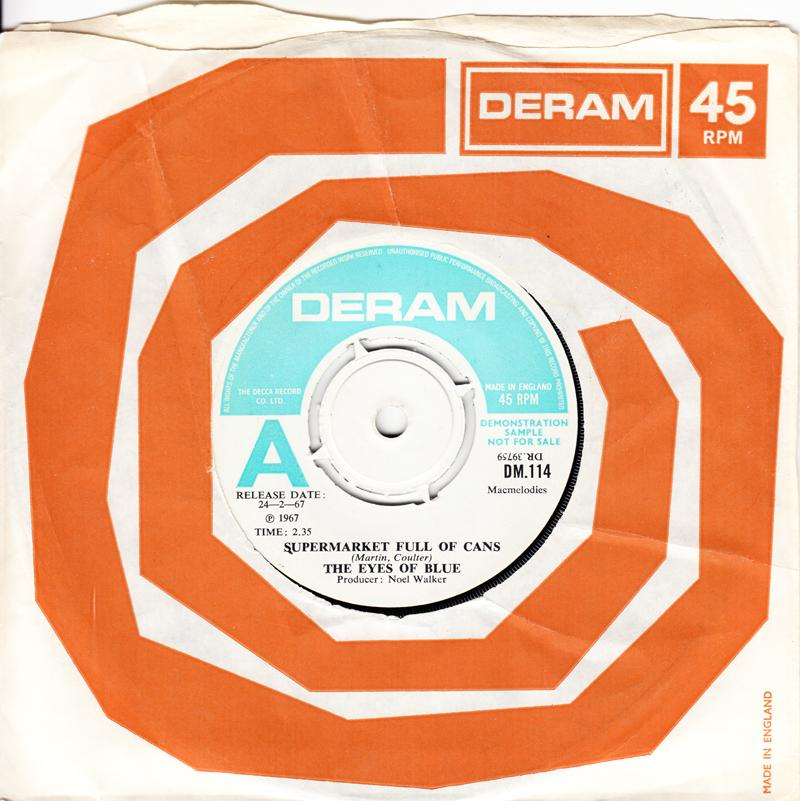 Eyes Of Blue - Super Market Full Of Cans / Don't Ask Me To Mend Yor Broken Heart - Deram DM 114 DJ