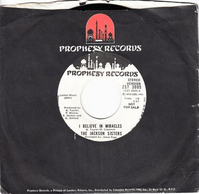 Jackson Sisters - I Believe In Miracles / same: 2.57 mono version - Prophesy ZS7 3005 DJ