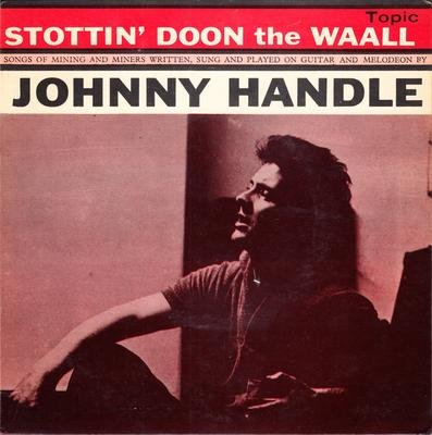 Johnny Handle - Stottin' Doon The Wall / 1962 6 track EP with cover & lyric Sheet - Topic Top 78 EP PS