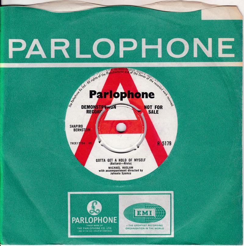 Michael Haslam - Gotta Get A Hold Of Myself / This Dream - Parlophone R 5179 DJ