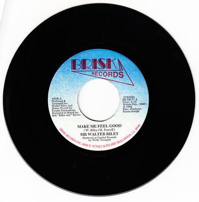 Sir Walter Riley - Make Me Feel Good / same: instrumental - Brisk BK 52117