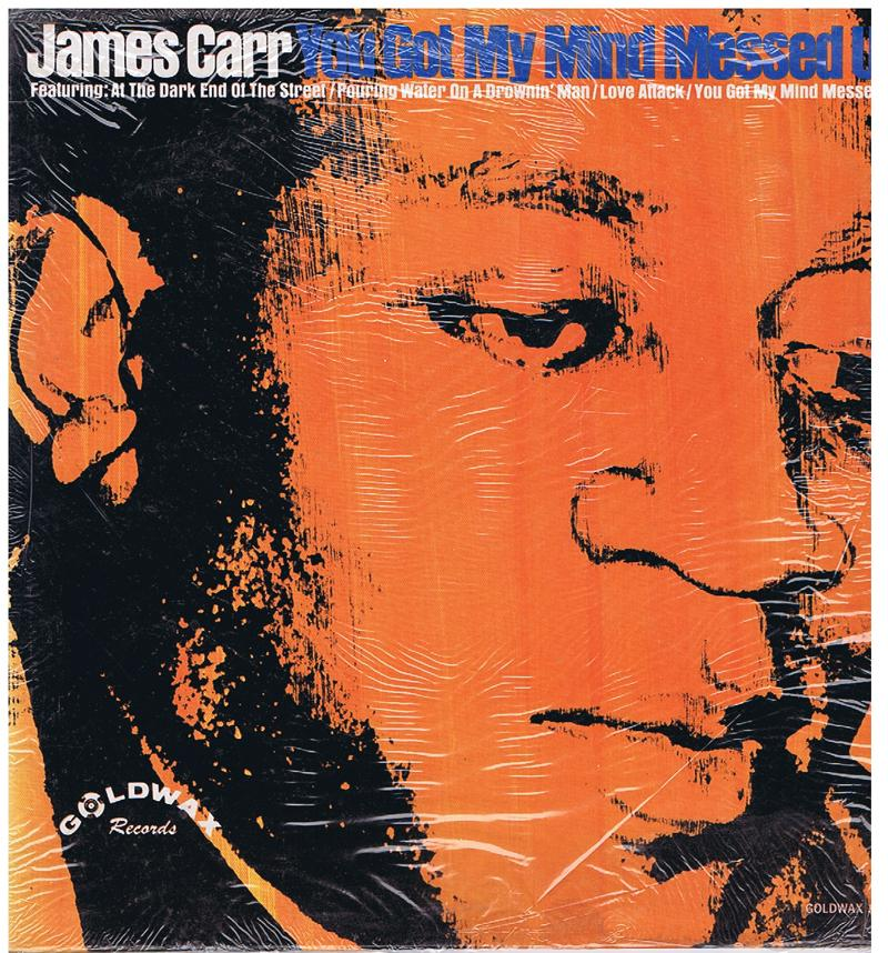 James Carr - You got My Mind Messed Up / 1967 original Press in shrink wrap - Goldwax 3001