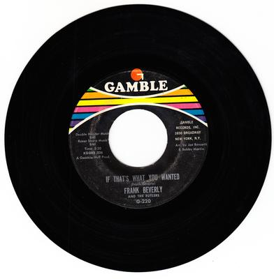 Frank Beverly and the Butlers - If That's What You Wanted / Love (Your Pain Goes Deep) - Gamble G 220 DJ