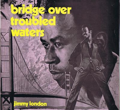 Jimmy London - Bridge Over Troubled Water / original 1972 UK press - Trojan TRLS 39