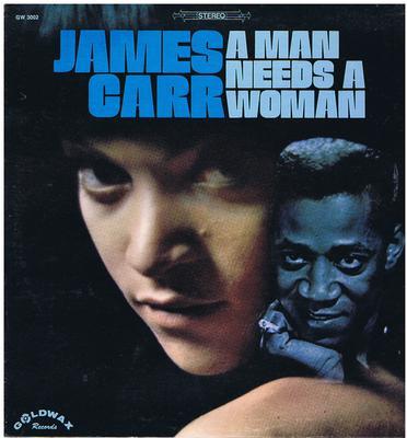 James Carr - A Man Needs A Woman / 1968 USA press album - Goldwax 3002