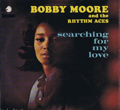 Bobby Moore and the Rhythm Aces - Searching For My Love / 1966 UK press - Chess CRL 4521