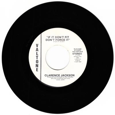 Clarence Jackson - If It Don't Fit Don't Force It / What's So Good To You - Valtone V106 DJ