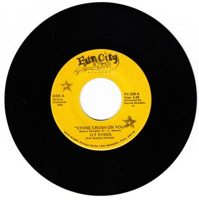 O. T. Sykes - Stone Crush On You / My First  Love - Fun City FC 330