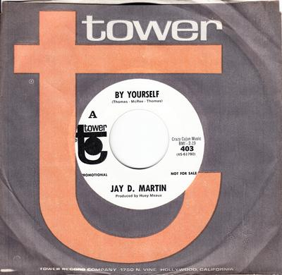 Jay D. Martin - By Yourself / Hold On To your Heart - Tower 403 DJ