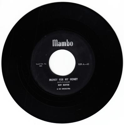 Riff Ruffin - Money For My Honey / The Darkest Hour - Mambo 109