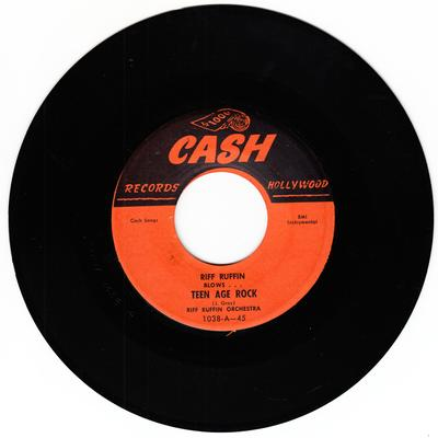 Riff Ruffin Teen Age Rock / All The Way - Cash 1038