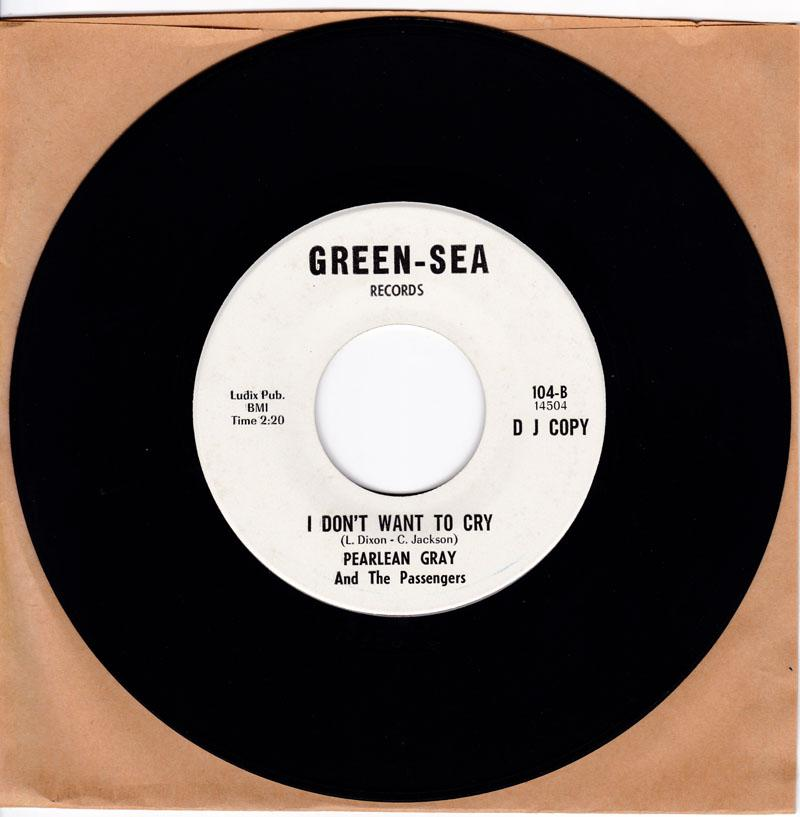 Pearlean Gray - I Don't Want To Cry / The love Of My Man - Green-Sea 104 DJ