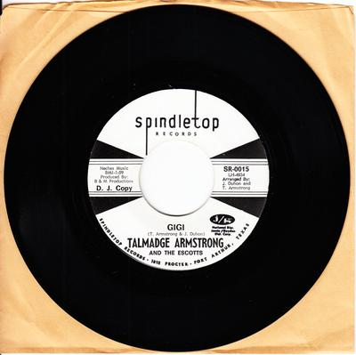 Talmadge Armstrong and the Escorts - Give It Up / Gigi - Spindletop SR 0015 DJ