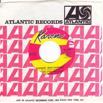 Richard Popcorn Wylie - Rosemary, What Happened / same: instrumental - Karen 1542