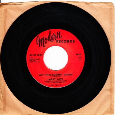 Mary Love - Lay This Burden Day / Think It Over Baby - Modern 1029