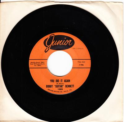 "Bobby ""Guitar"" Bennett - You Did It Again / EVOL (Love Spelled Backwards) - Junior 1009"