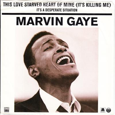 Marvin Gaye - This Love Starved Heart Of My (It's Killing  Me) / It's A Desperate Situation - Tamla 42286-0288