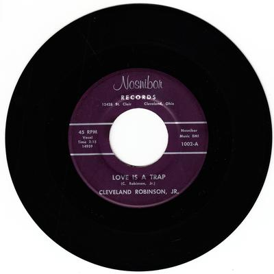 Cleveland Robinson - Love Is a Trap / A Loaf Of Bread - Nosnibor 1002