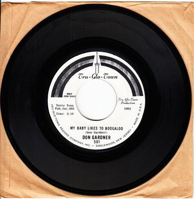 Don Gardner - My Baby Likes To Boogaloo / I Wanta Know Where Did Our Love Go - Tru-Glo-Town 501 DJ