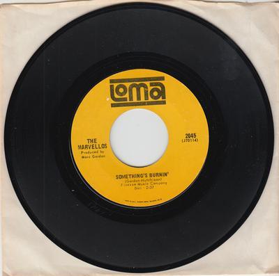 Marvellos - Something's Burnin' / We Go Together - Loma 2045