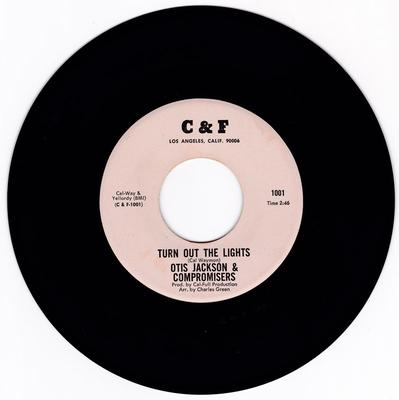 Otis Jackson & Compromisers - Turn Out The Light / You Belong To Another Man - C&F 1002