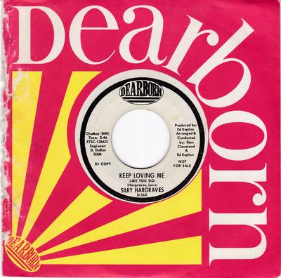 Silky Hargraves - Keep Loving Me ( Like You Do ) / You're Too Good ( To Me Baby ) - Dearborn D-563 DJ
