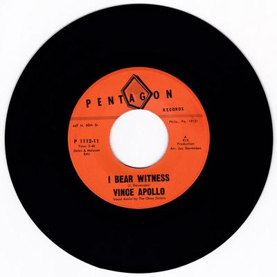 Vince Apollo - I Bear Witness / I Can't Turn My Back - Pentagon 1112