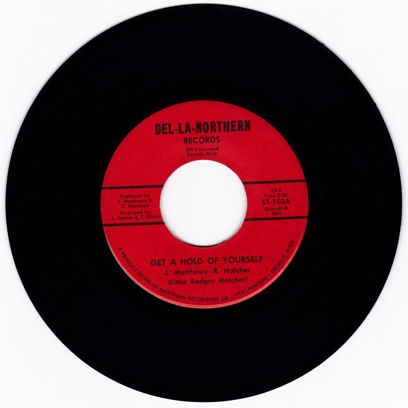 Little Roger Hatcher - Get A Hold Of Yourself / I Need You - Del-La-Northern ST 103