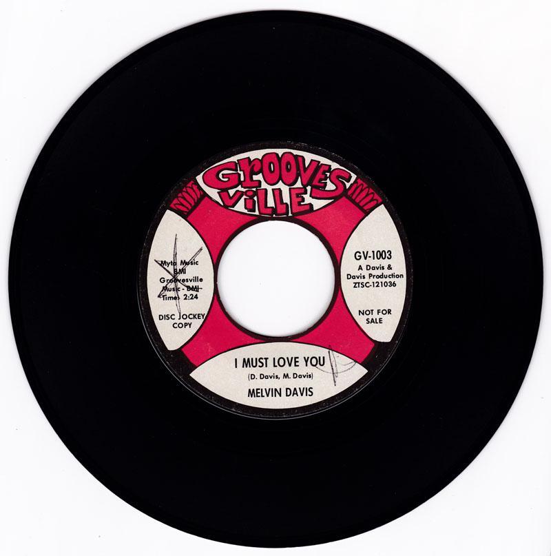 Melvin Davis - I Must Love You / Still In My Heart - Groovesville GV-1003 DJ