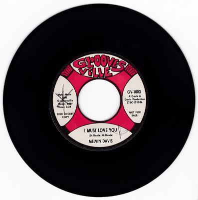 Melvin Davis - I Must Love You / Still In My Heart - Groovesville GV-1003 DJ