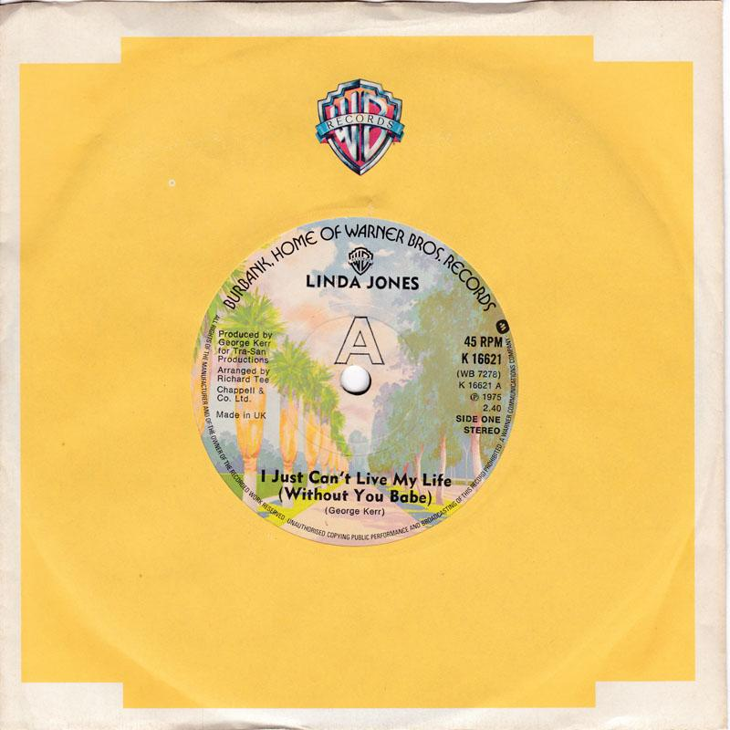 Linda Jones - I Just Can't Live My Life ( Without You Babe ) / My Heart ( Will Understand ) - UK Warner Bros K 16621