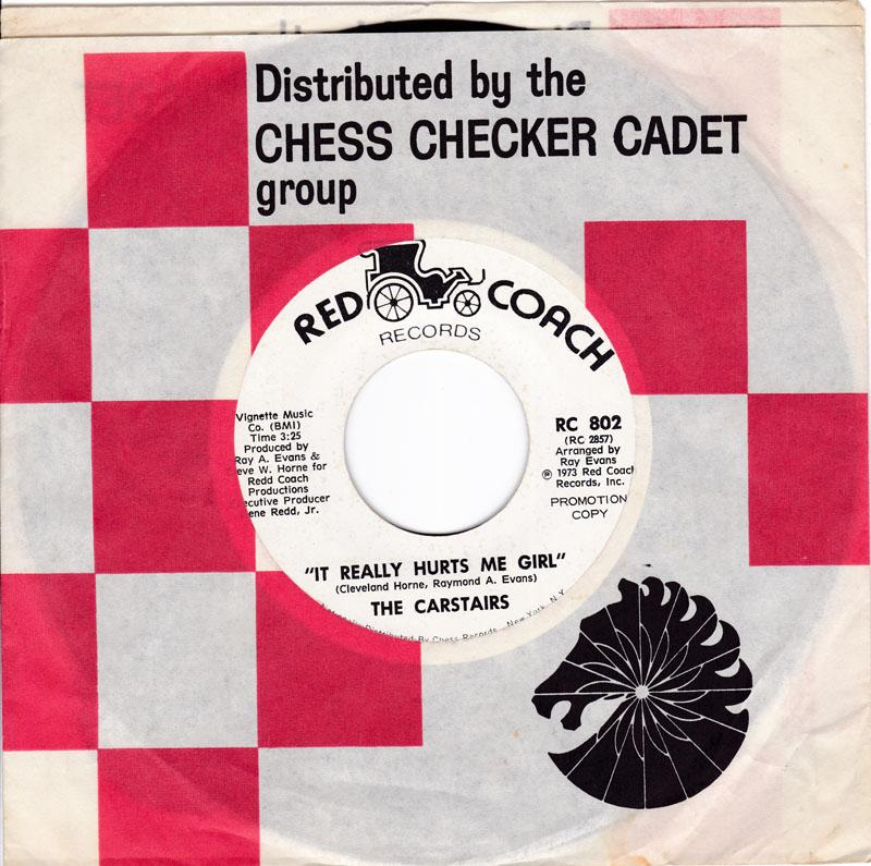 Carstairs - It Really Hurts Me Girl / The Story Of Our Love - Red Coach RC 802 DJ