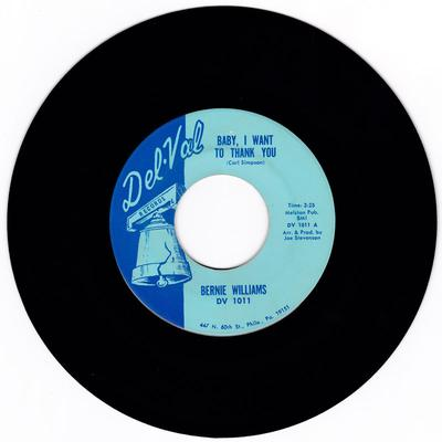Bernie Williams - Baby, I Want To Thank You / I'm Going Home - Del-Val DV 1011