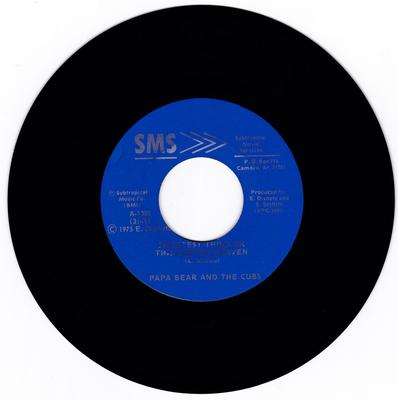 Papa Bear and the Cubs - You're So Fine / Sweetest Thing This Side Of Heaven - SMS 1002