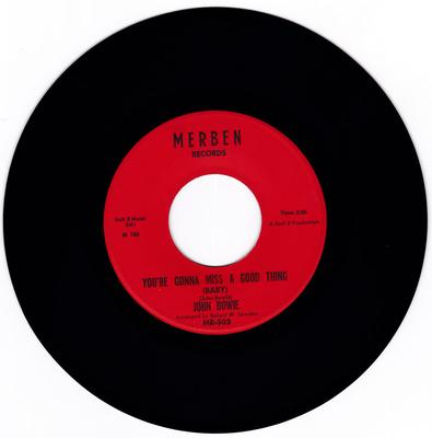 John Bowie - You're Gonna Miss A Good Thing (Baby) / At The End Of The Day - Merben MR-503