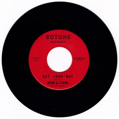 John & Carol with the Savonics - Get Your Hat / I Don't Want To Win Your Love - Botone CL 64001