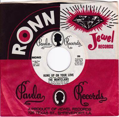 Montclairs - Hung Up On Your Love / same: 2:43 stereo version - Paula 390 DJ