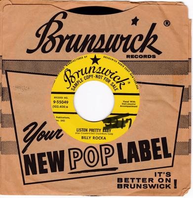 Billy Rocka - Listen Pretty Baby / I'm Gonna Sit Right Down And Cry - Brunswick 9-55049 DJ