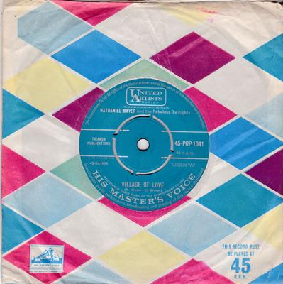 Nathaniel Mayer and the Fabulous Twiligters - Village Of Love / I Want A Woman - HMV POP 1041