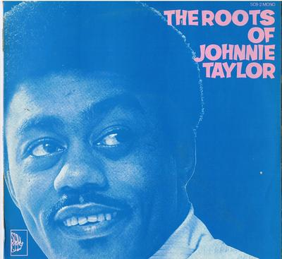 Johnny Taylor - The Roots Of Johnny Taylor / 1969 UK copy - Soul City SCB 2