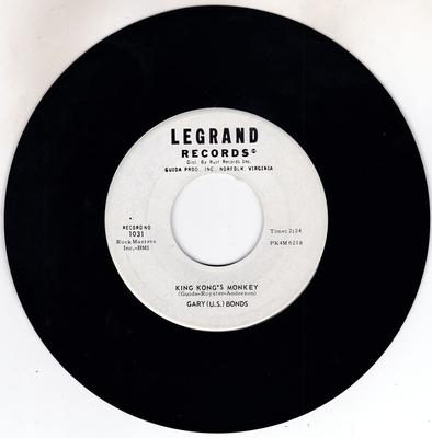 Gary U.S. Bonds - King Kong's Monkey / My Sweet Ruby Rose - Legrand 1031 DJ