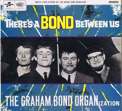 Graham Bond Organisation - There's A Bond Between Us / Orginal 1965 UK press - Columbia 33SX 1750