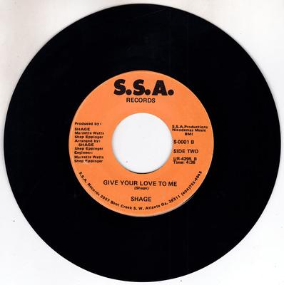 Shage - Give Your Love To Me / Falling In And Out Of Love - S.S.A. S-001